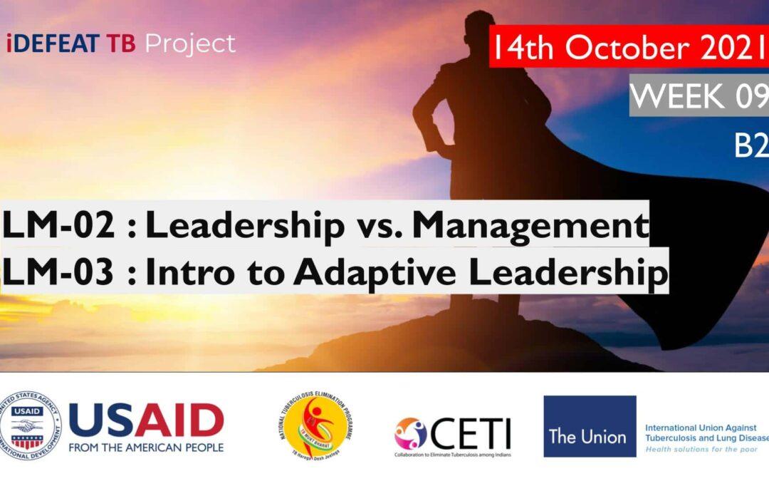 PMEC B2 | LM-02 : Leadership vs Management LM-03 : Intro to Adaptive Leadership